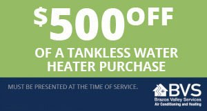 $500 Off of a Tankless Water Heater Purchase